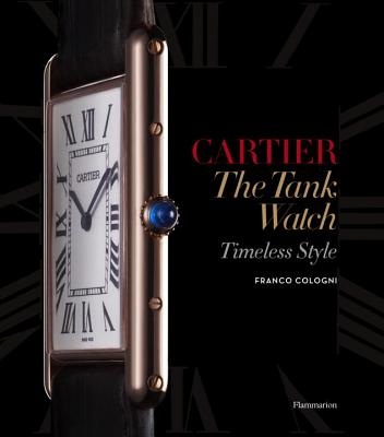 The Cartier Tank Watch By Cologni, Franco/ Sauvage, Eric (PHT)